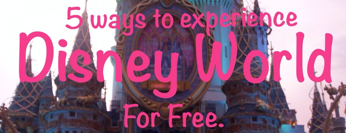 5 Ways to Experience Disney World For Free!