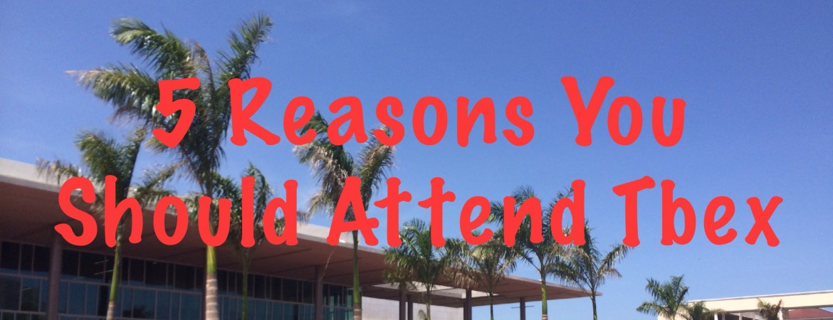 5 Reason You Should Attend Tbex