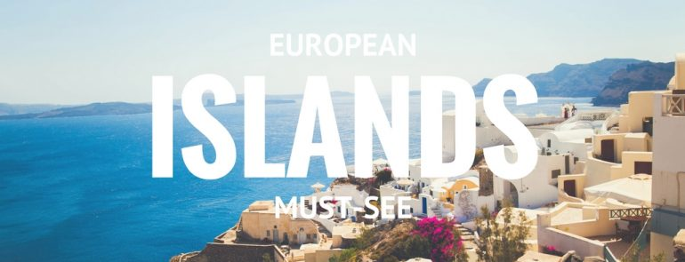 *Guest Post* European Must-See Islands
